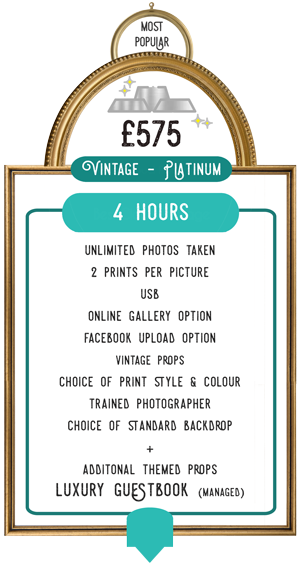 Vintage Photo Booth Hire Price - Platinum Package £575. Includes: 4 hours, unlimited photos taken, 2 prints per picture, USB, online gallery option, Facebook upload option, Vintage props, choice of print style & colour, trained photographer, choice of standard backdrop, additional themed props, luxury guestbook (managed)
